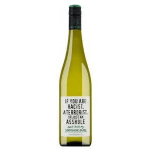 """Emil Bauer """"If you are racist, a terrorist, or just an asshole - don't drink my Sauvignon Blanc"""" trocken"""